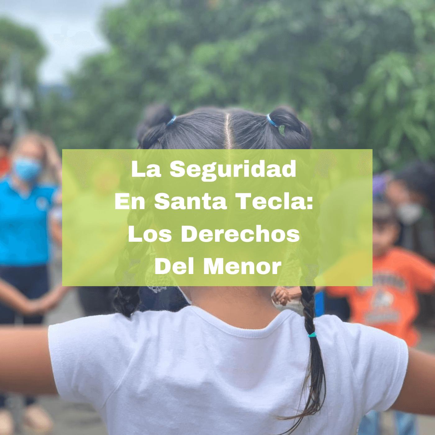 Más Seguridad En Santa Tecla Los Derechos Del Menor. Foto portada. Infografía. Roberto d'Aubuisson 2020