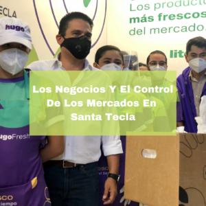Los Negocios Y El Control De Los Mercados En Santa Tecla. Foto Portada. Infografía. Roberto d'Aubuisson. 2020