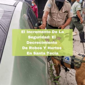 El Incremento De La Seguridad El Decrecimiento De Robos Y Hurtos En Santa Tecla. Foto portada. Infografía. Roberto d'Aubuisson. 2020