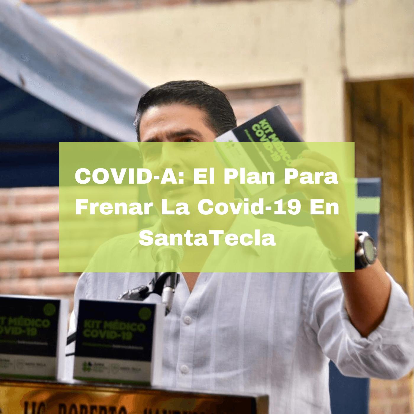 COVID-A El Plan Para Frenar La Covid-19 En Santa Tecla. Foto portada. Infografía. Roberto d'Aubuisson. 2021