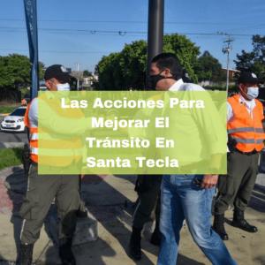 Las Acciones Para Mejorar El Tránsito En Santa Tecla. Foto portada. Infografía. Roberto d'Aubuisson. 2021