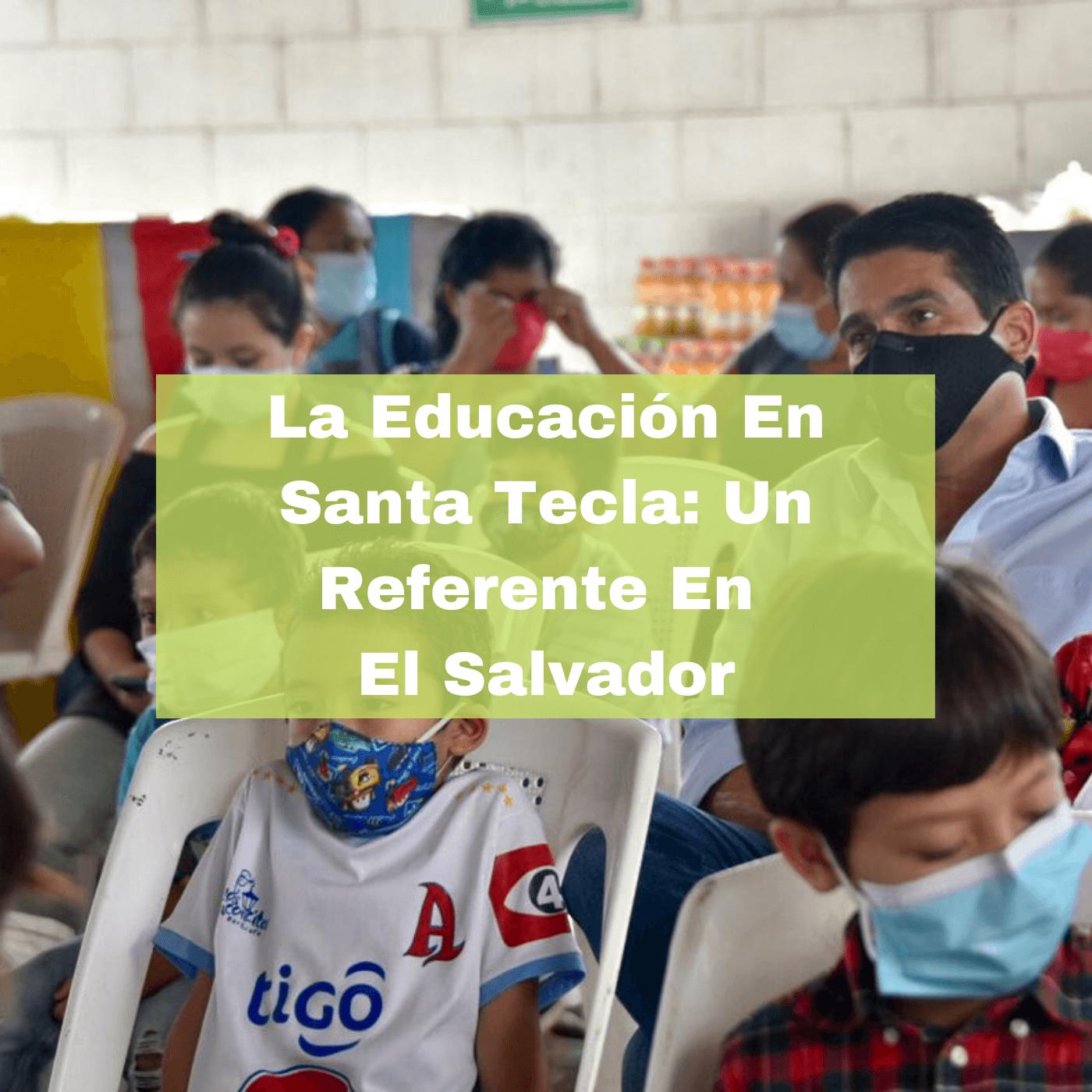 La Educación En Santa Tecla Un Referente En El Salvador. Foto portada. Infografía. Roberto d'Aubuisson. 2021