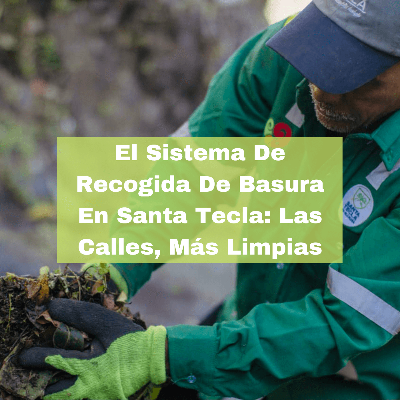El Sistema De Recogida De Basura En Santa Tecla Las Calles, Más Limpias. Foto portada. Infografía. Roberto d'Aubuisson. 2021