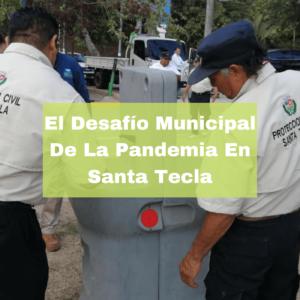 El Desafío Municipal De La Pandemia En Santa Tecla. Foto portada. Infografía. Roberto d'Aubuisson. 2021
