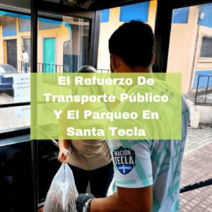 El Refuerzo De Transporte Público Y El Parqueo En Santa Tecla. Foto Portada. Infografía. Roberto d'Aubuisson. 2021