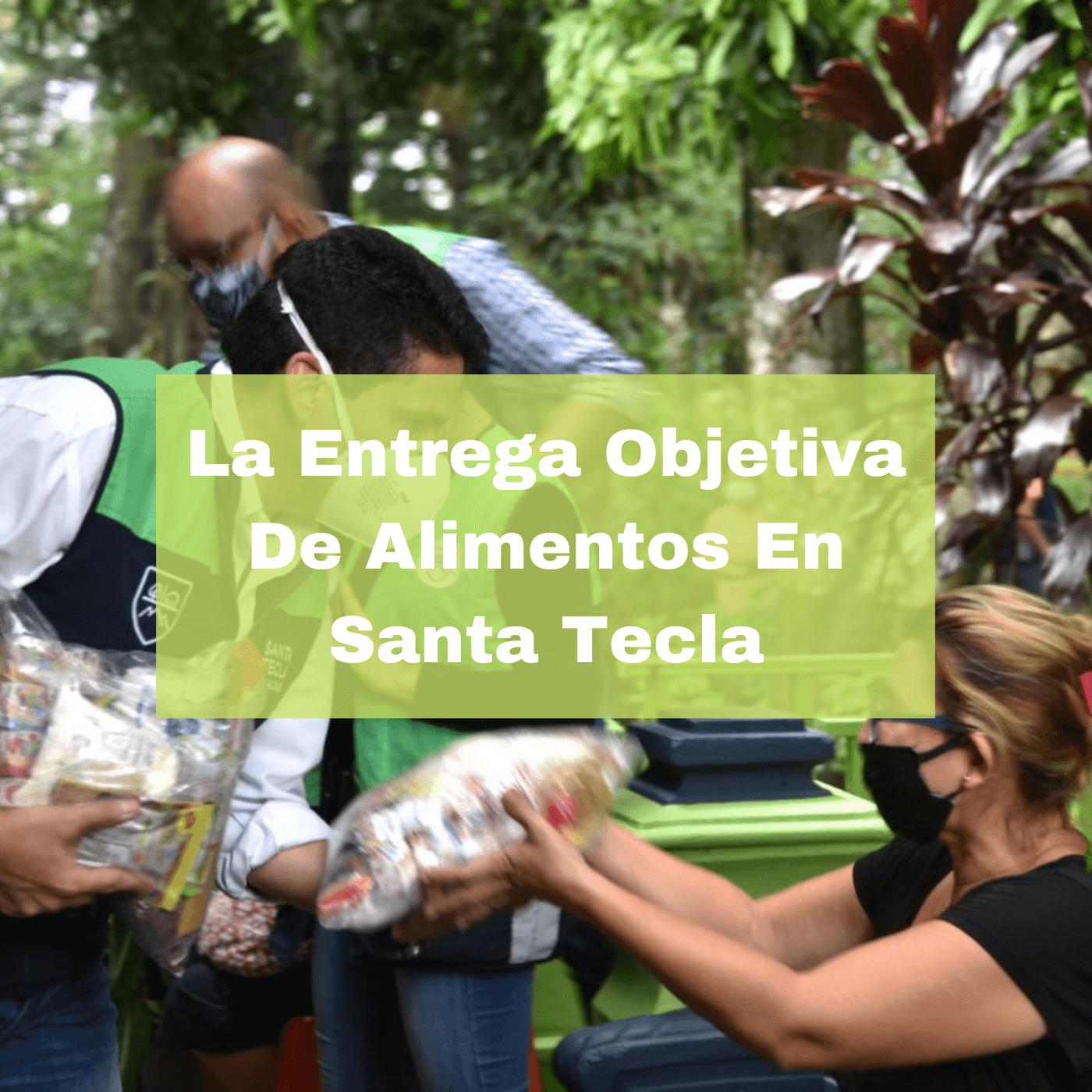 La Entrega Objetiva De Alimentos En Santa Tecla. Foto Portada. Infografía. Roberto d'Aubuisson. 2021
